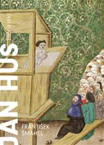 Šmahel F. - Jan Hus - život a dílo