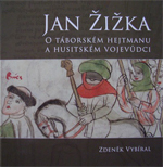 Vybíral Z. - Jan Žižka - O táborském hejtmanu a husitském vojevůdci