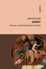 Adamité - Historie a vyhubení husitských naháčů