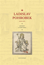 David Papajík - Ladislav Pohrobek (1440–1457) - uherský a český král