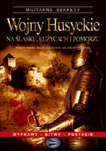 Primke R., Szczerepa M. + W. - Wojny husyckie na Śląsku, Łużycach i Pomorzu