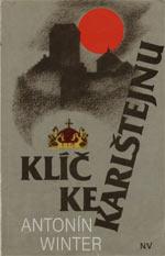 Winter Antonín - Klíč ke Karlštejnu