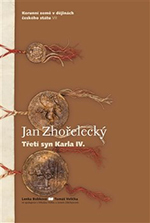Lenka Bobková, Tomáš Velička - Třetí syn Karla IV.: Korunní země v dějinách českého státu VII