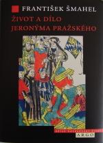 Šmahel František - Život a dílo Jeronýma Pražského