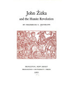 Frederick Gotthold Heymann - John Žižka and the Hussite Revolution