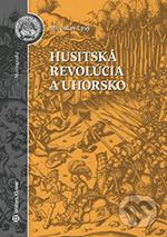 Miroslav Lysý - Husitská revolúcia a Uhorsko