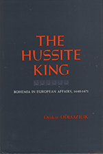 Otakar Odložilík - The Hussite King - Bohemia in European Affairs 1440-1471