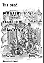 Jaroslav Sklenář - Husité v našem kraji, severním Plzeňsku