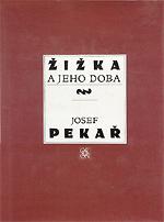 Pekař Josef - Žižka a jeho doba