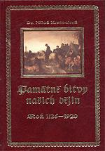 Kratochvíl V. Miloš - Památné bitvy našich dějin (1126-1920)