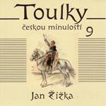 Jan Žižka - z cyklu Toulky českou minulostí