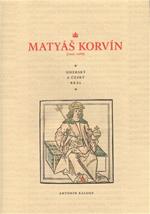 Antonín Kalous - Matyáš Korvín (1443 - 1490)
