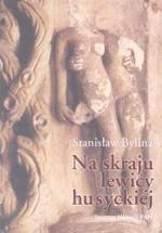 Bylina Stanisław - Na skraju lewicy husyckiej