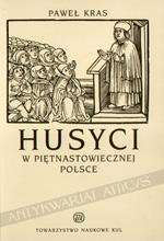 Kras Paweł - Husyci w piętnastowiecznej Polsce