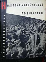 Frankenberger Otakar - Husitské válečniství po Lipanech