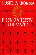 Vavřinec z Březové - Husitská kronika (Píseň o vítězství u Domažlic)