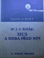 Šimák J. V. - Hus a doba před ním