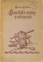 Kuffner Hanuš - Husitské vojny v obrazech