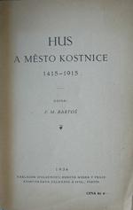 Bartoš F.M. - Hus a město Kostnice