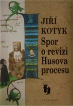 Kotyk Jiří - Spor o revizi Husova procesu