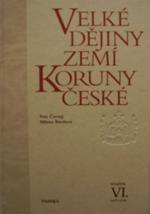 Čornej Petr, Bartlová Milena - Velké dějiny zemí Koruny české (svazek VI.)