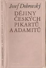 Dobrovský Josef - Dějiny českých pikartů a adamitů