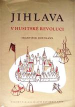 Hoffmann František - Jihlava v husitské revoluci