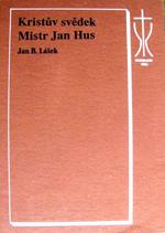 Lášek Jan B. - Kristův svědek - Mistr Jan Hus