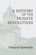 Howard Kaminsky - A History of the Hussite Revolution