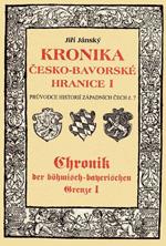 Jánský Jiří - Kronika česko-bavorské hranice I.