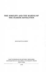 John Martin Klassen - The nobility and the making of the Hussite revolution