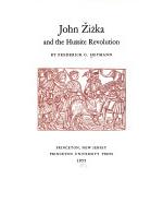 Frederick Gotthold Heymann - John Žižka and the Hussite Revolution
