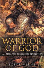 Victor Verney - Warrior of God - Jan Zizka and the Hussite Revolution
