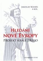 Jaroslav Boubín a kol. - Hledání nové Evropy - projekt krále Jiřího