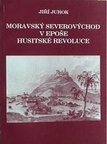 Jiří Jurok - Moravský severovýchod v epoše husitské revoluce