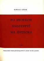 Bořivoj Lůžek - Po stopách husitství na Ústecku