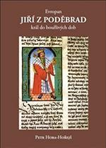 Petr Hora-Hořejš - Evropan Jiří z Poděbrad - král do bouřlivých dob