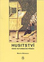 Wernisch Martin - Husitství, raně reformační příběh