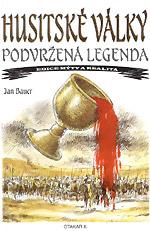 Bauer Jan - Husitské války – podvržená legenda
