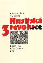 Šmahel František - Husitská revoluce 3 (Kronika válečných let)