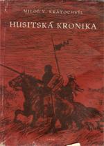 Kratochvíl Miloš V. - Husitská kronika