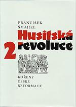 Šmahel František - Husitská revoluce 2 (Kořeny české reformace)