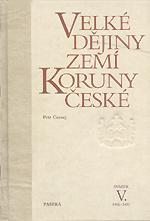 Čornej Petr - Velké dějiny zemí Koruny české (svazek V.)