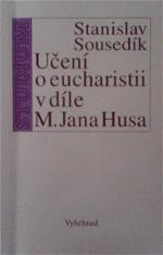 Sousedík Stanislav - Učení o eucharistii v díle M. Jana