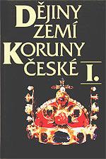 Čornej P., Čornejová I., Rada I., Vaníček V. - Dějiny zemí Koruny české I.